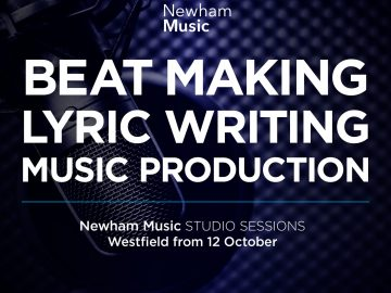 Newham Music logo test reads beat making lyric writing music production. underlined. Newham Music Studio Sessions. Westfield from 12 October. Arts Council England logo, Newham London logo, Westfield logo