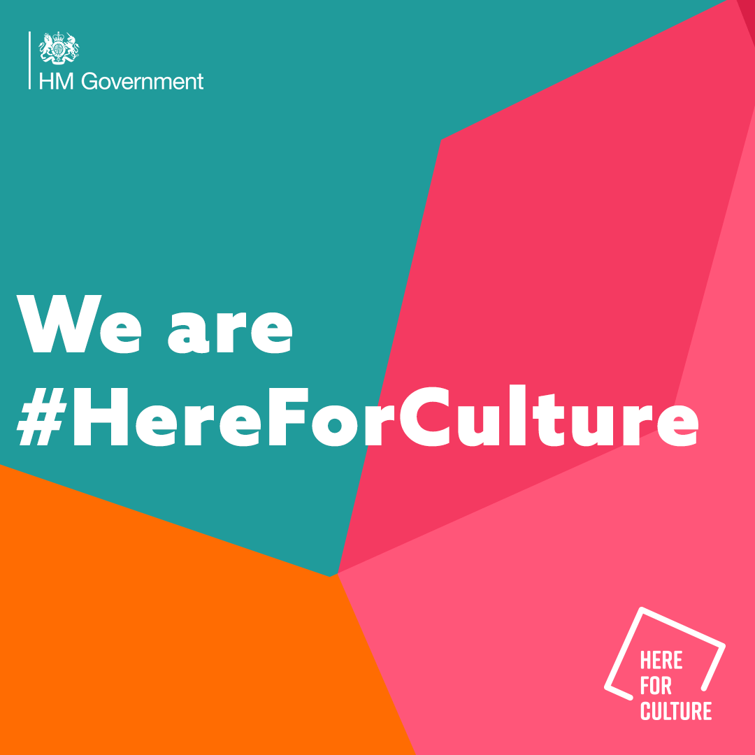 graphic shows HM Government logo in top left corner. Central text reads: We are #HereForCulture. The Here for CUlture logo is in the bottom right.